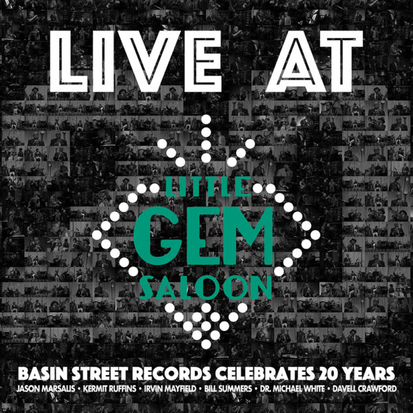 Live at Little Gem Saloon: Basin Street Records Celebrates 20 Years by Jason Marsalis Kermit Ruffins Irvin Mayfield Bill Summers Dr. Michael White Davell Crawford