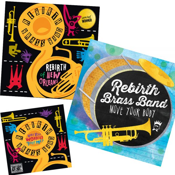 Cover art of three Rebirth Brass Band releases, Rebirth of New Orleans, Move Your Body, and Why You Worried 'Bout me
