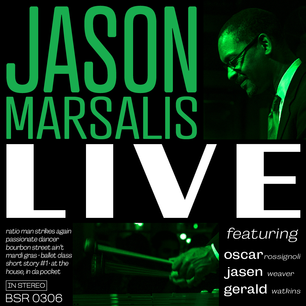"Cover art for Jason Marsalis Live - an image in a black and green tone of Jason Marsalis playing the vibraphone with the text ""Jason Marsalis Live"" with the full track list and a section that reads""featuring Oscar Rossignoli, Jasen Weaver, and Gerald Watkins"""