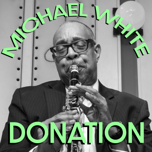 """A black and white image of Dr. Michael White playing the clarinet with the text """"Dr. Michael White Donation"""""""